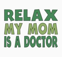 Relax My Mom Is A Doctor Kids Tee