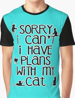 Cat Person Humor - Sorry I Can't Graphic T-Shirt