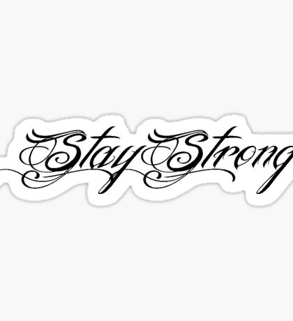 Stay Strong Tattoo  Sticker