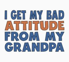 I Get My Bad Attitude From My Grandpa One Piece - Long Sleeve