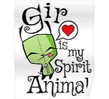 Gir is my Spirit Animal Poster