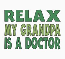 Relax My Grandpa Is A Doctor Kids Tee