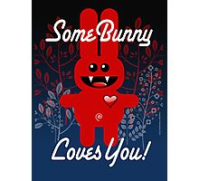 SOME BUNNY LOVES YOU! Photographic Print