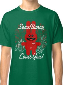 SOME BUNNY LOVES YOU! Classic T-Shirt