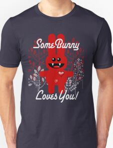 SOME BUNNY LOVES YOU! Unisex T-Shirt