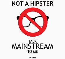 Not a hipster Unisex T-Shirt