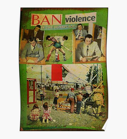 ban violence in the workplace Poster