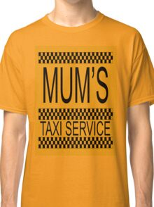 Mum's taxi service Classic T-Shirt