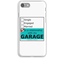 In A Relationship With My Garage iPhone Case/Skin