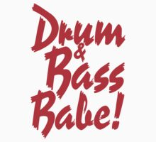 Drum & Bass Babe! (red) by DropBass