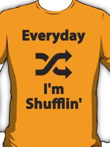 Everyday I'm Shufflin' T-Shirt