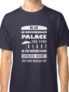 Mycroft quote Classic T-Shirt