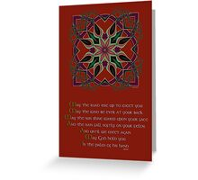 May the Road rise up to meet You Greeting Card