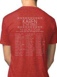 Karen & The Babes World Tour Tri-blend T-Shirt