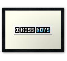 I Kiss Boys ♥ Framed Print