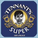 Tennant&#x27;s Super! by ideedido