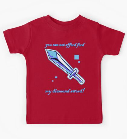 You can not afford, 'ford Ford, my diamond sword! Kids Tee