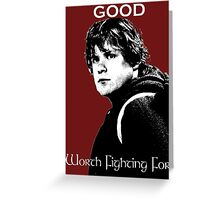 Samwise Gamgee - A Good Worth Fighting For Greeting Card