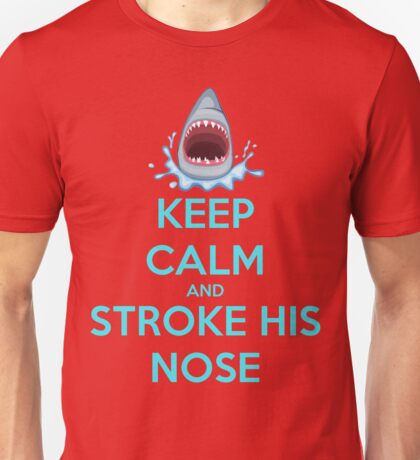 'Keep Calm And Stroke His Nose' Shark Design Unisex T-Shirt