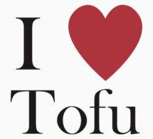 i love tofu vegan veggies lifestyle vegetarian by Tia Knight