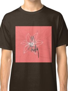"""""""I'm so Pretty"""" Typography and Coral Pink Flower Classic T-Shirt"""