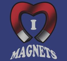 I Love Magnets by robotrobotROBOT