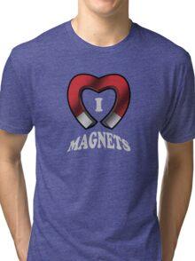 I Love Magnets Tri-blend T-Shirt