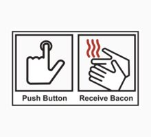 Push Button Receive Bacon by mumblebug