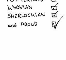 Potterhead, Whovian, Sherlockian, and Proud by BethanApple
