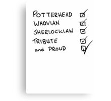 Potterhead, Whovian, Sherlockian, Tribute, and Proud Canvas Print