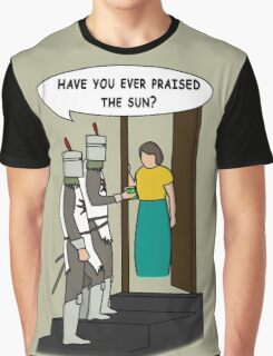 Have you ever praised the Sun? Graphic T-Shirt