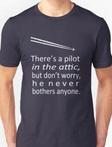 A Pilot in the Attic Unisex T-Shirt