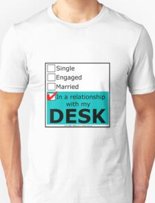 In A Relationship With My Desk T-Shirt