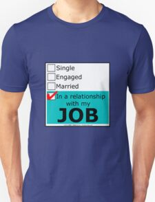 In A Relationship With My Job T-Shirt