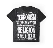 TERRORISM IS THE SYMPTOM...  Graphic T-Shirt