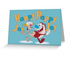 Happy Happy Joy Joy Greeting Card