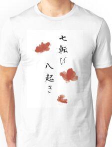 Fall seven times, get up eight Unisex T-Shirt