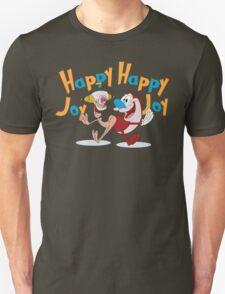 Happy Happy Joy Joy Unisex T-Shirt