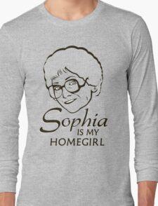 Sophia is my Homegirl Long Sleeve T-Shirt