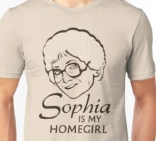 Sophia is my Homegirl Unisex T-Shirt
