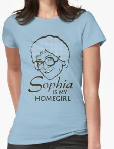Sophia is my Homegirl Womens Fitted T-Shirt