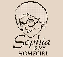 Sophia is my Homegirl T-Shirt