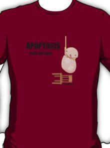 Apoptosis Watch (create awareness) T-Shirt