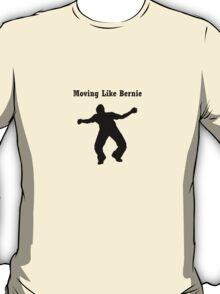 Moving Like Bernie! T-Shirt