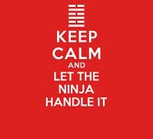 Keep Calm - And Let The Ninja Handle It Unisex T-Shirt