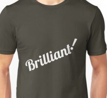 Brilliant! Unisex T-Shirt