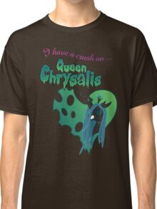 I have a crush on... Chrysalis - with text Classic T-Shirt