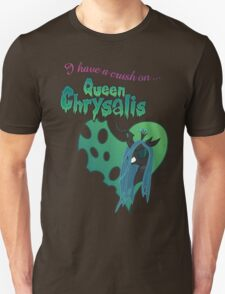 I have a crush on... Chrysalis - with text T-Shirt
