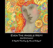 'Even The Angels Wept, An Epiphany', Titled Keepsake Card or Small Print by luvapples downunder/ Norval Arbogast