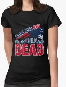 Patriots Blue and Red Til I'm Cold and Dead T-Shirt